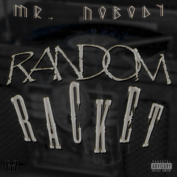 Mr NoBoDy - Random Racket
