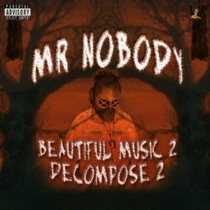 Mr NoBoDy - Beautiful Music 2 Decompose 2