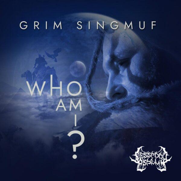 Grim Singmuf - Who Am I