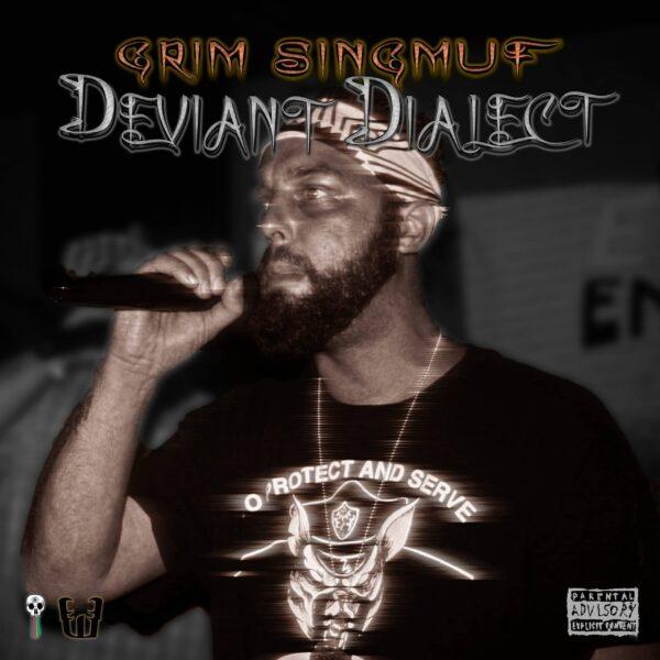 Grim Singmuf - Deviant Dialect