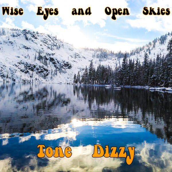 Tone Dizzy - WIse Eyes and Open Skies