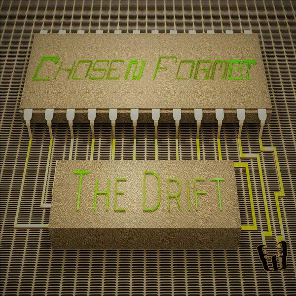 Chosen Format - The Drift